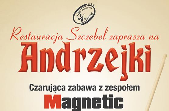 Andrzejki 2018 z zespołem Magnetic w Pensjonacie SZCZEBEL!